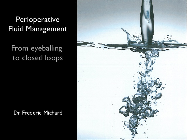 Frederic Michard - Perioperative Fluid Management - IFAD 2012