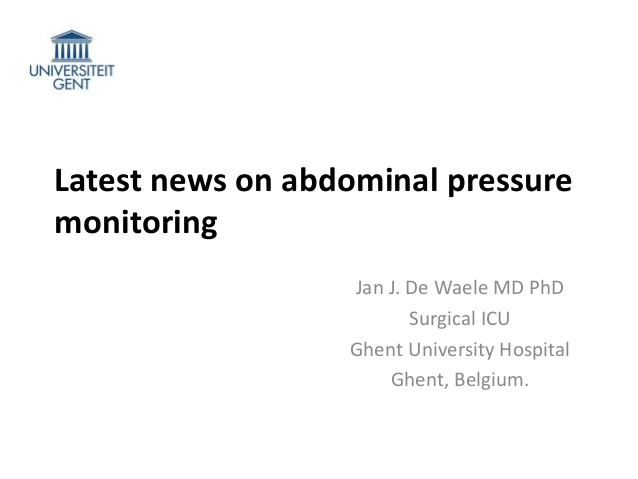 Jan De Waele - Latest news on abdominal pressure monitoring - IFAD 2012