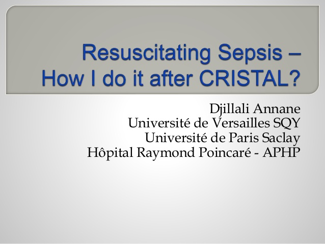 Resuscitating Sepsis - How I do it after CRISTAL?