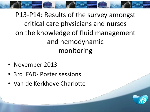 P13-P14: Results of the survey amongst critical care physicians and nurseson the knowledge of fluid management and hemodynamic monitoring