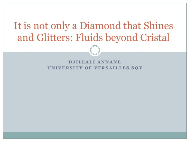 It is not only a Diamond that Shines and Glitters: Fluids beyond Cristal
