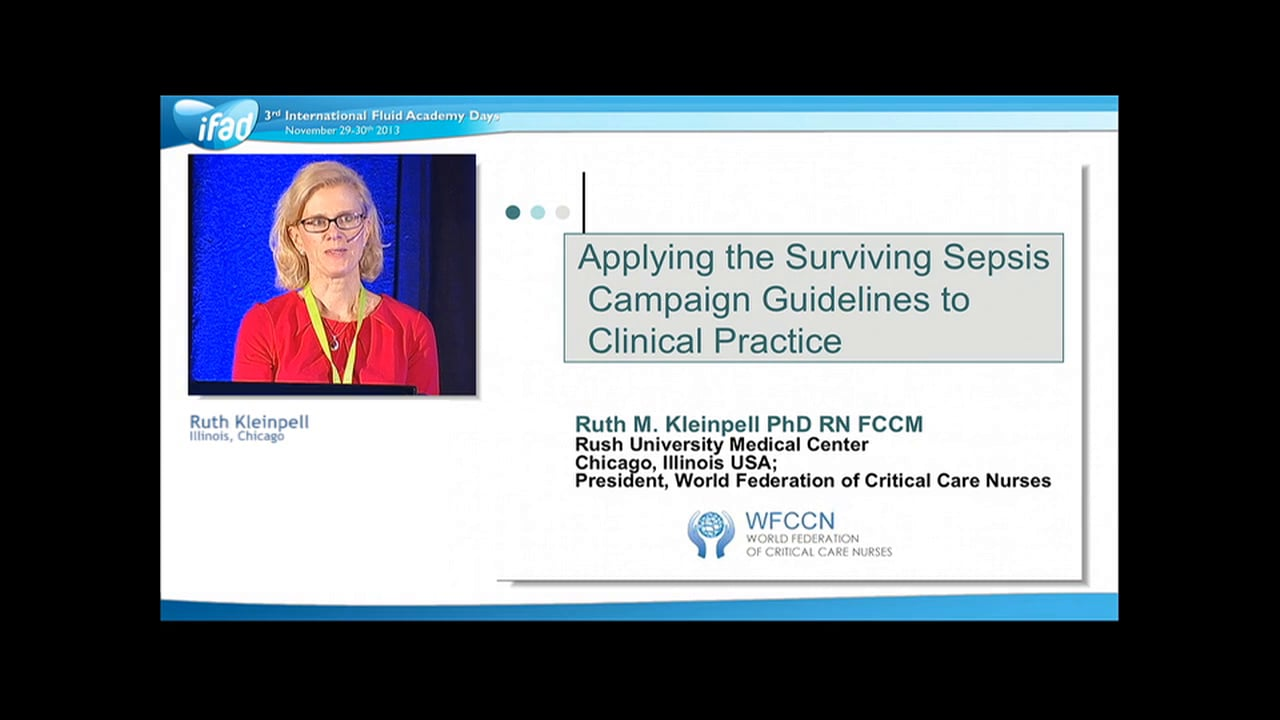 Ruth Kleinpell - Honorary IFAD Closing Lecture: Applying the Surviving Sepsis Campaign to Clinical Practice